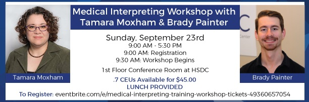 HSDC Interpeting Services will host a medical interpreting workshop at HSDC on Sunday, September 23 from 9:00am-5:30pm.