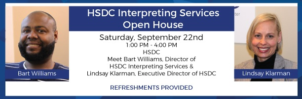 HSDC Interpreting Services will host an open house at HSDC, Saturday, September 22 from 1pm-4pm.