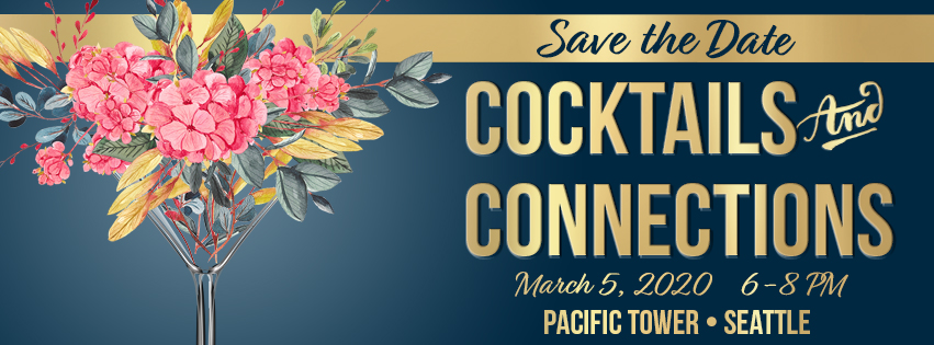"Rectangular banner advertising HSDC's Cocktails & Connections 2020. The left side has a drawn intricate flower arrangement in a martini glass. The right says ""Cocktails & Connections / March 5, 2020 6-8PM / Pacific Tower, Seattle"". The top says ""Save the Date""."